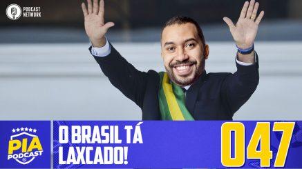 Pod Isso, Arnaldo? #047 – O Brasil tá Laxcado!