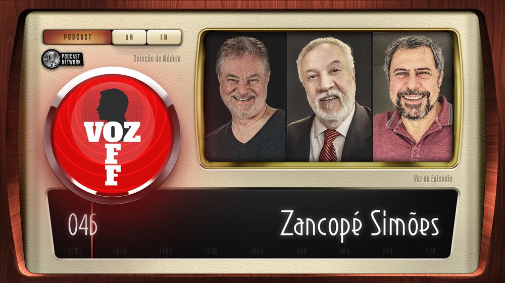 VOZ OFF 046 – Zancopé Simões