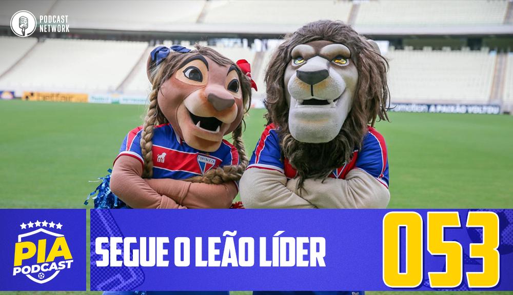 Pod Isso, Arnaldo? #053 – Segue o Leão Líder