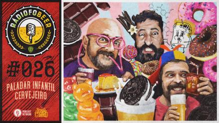 RádiofoBeer #026 – Paladar infantil cervejeiro