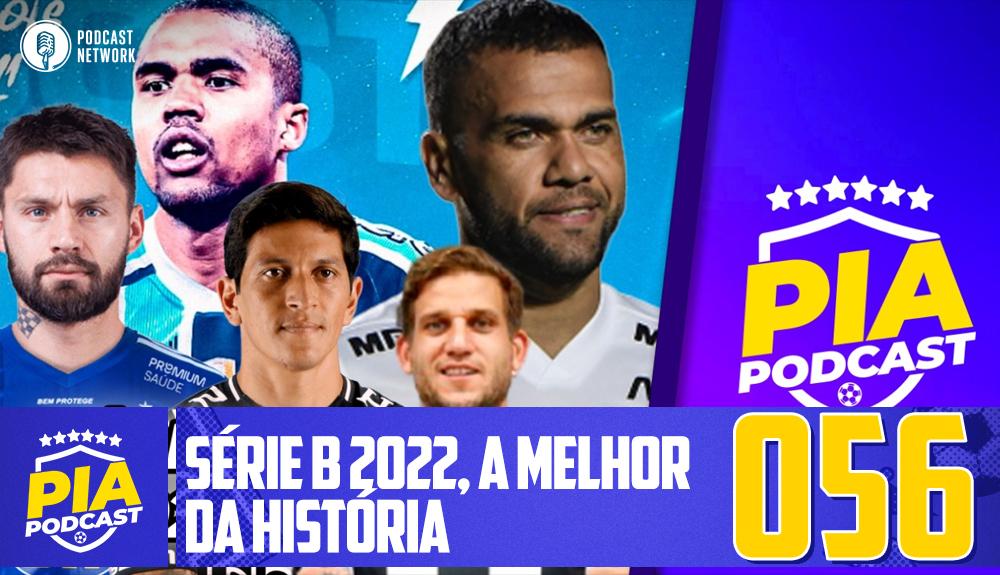 Pod Isso, Arnaldo? #056 – Série B 2022, a melhor da história