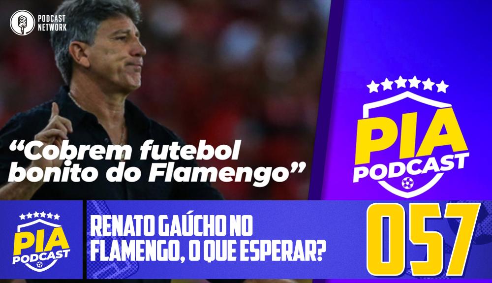 Pod Isso, Arnaldo? #057 – Renato Gaúcho no Flamengo, o que esperar?