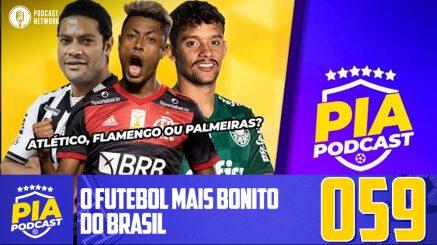 Pod Isso, Arnaldo? #059 – O futebol mais bonito do Brasil