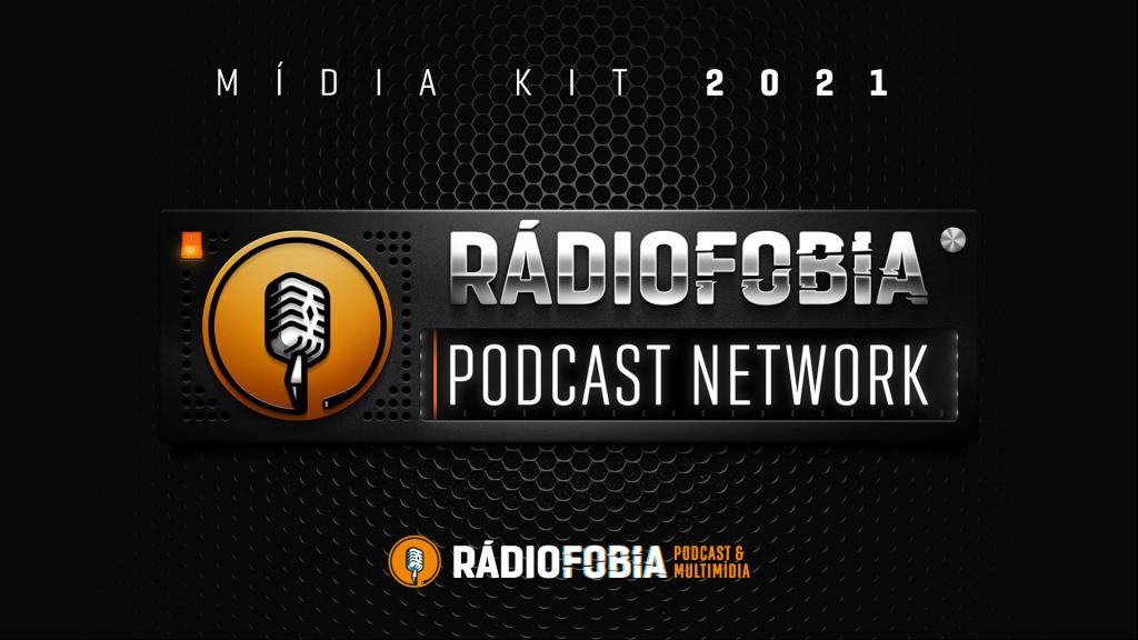 Rádiofobia Podcast Network - Mídia Kit 2021