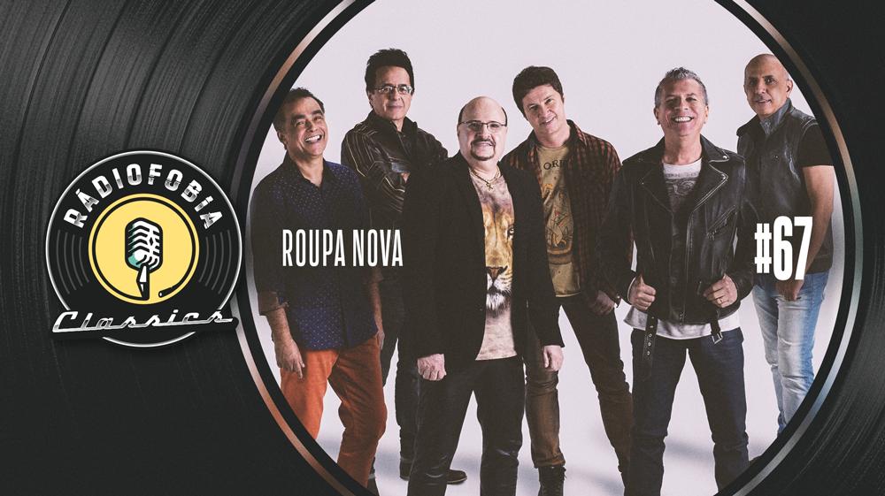 RÁDIOFOBIA Classics #67 – Roupa Nova