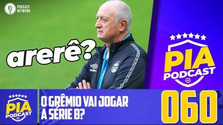 Pod Isso, Arnaldo? #060 – O Grêmio vai jogar a Série B?