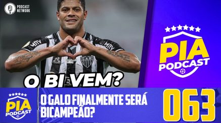 Pod Isso, Arnaldo? #063 – O Galo finalmente será Bicampeão?