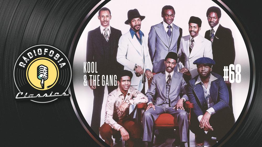 RÁDIOFOBIA Classics #68 – Kool & The Gang