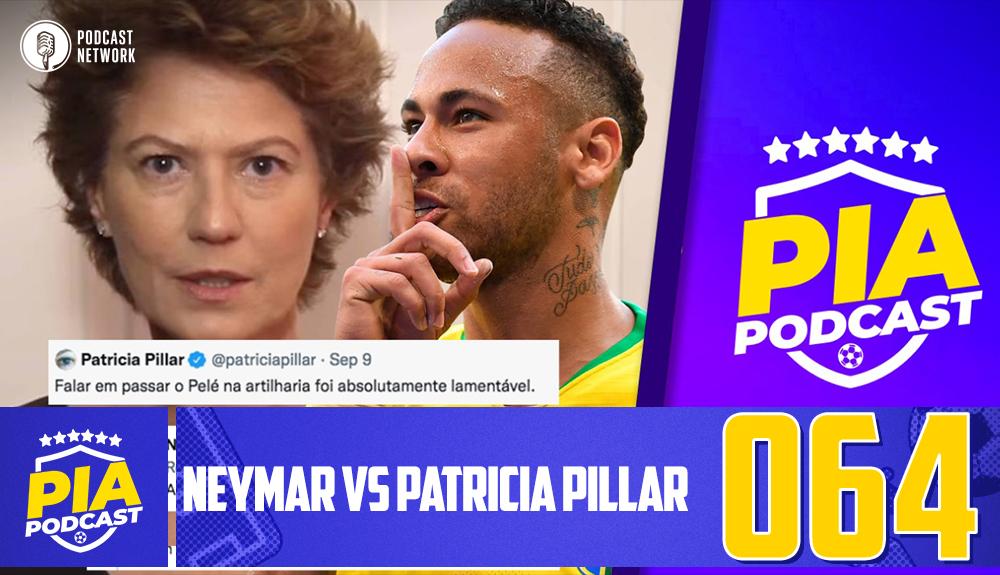 Pod Isso, Arnaldo? #064 – Neymar VS Patricia Pillar